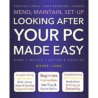 Looking After Your PC Made Easy (New edition) by Roger Laing - 978178