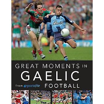 Great Moments in Gaelic Football by Sportsfile - 9781788490238 Book