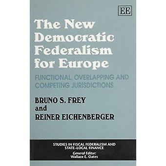 De nieuwe democratische federalisme voor Europa - functioneel - overlappende een