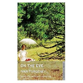 On the Eve by Ivan Turgenev - Michael Pursglove - 9781847496324 Book