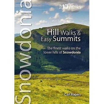 Hill Walks & Easy Summits - The Finest Walks on the Lower Hills of Sno