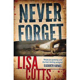 Never Forget by Lisa Cutts - 9781908434265 Book
