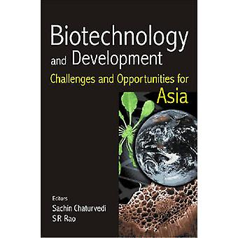 Biotechnology and Developement - Challenges and Oportunities for Asia