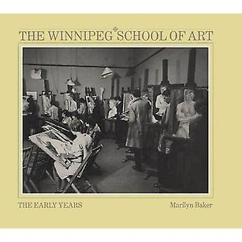 Winnipeg School of Art by Marilyn Baker - 9780887556135 Book