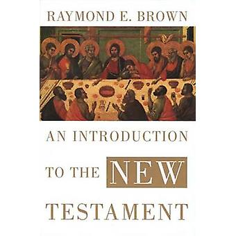 An Introduction to the New Testament by Raymond E. Brown - 9780300140