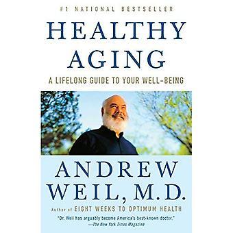 Vieillir en santé: Un Guide tout au long de votre bien-être