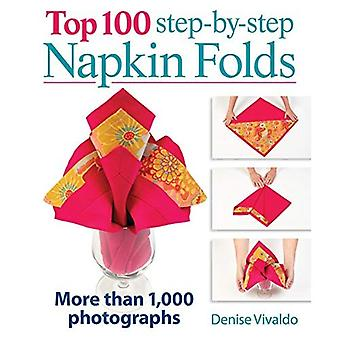 Top 100 Step-By-Step Napkin Folds: More Than 1,000 Photographs