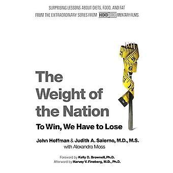 Het gewicht van de natie: verrassend lessen over voeding, voedsel, en vet uit de buitengewone serie van HBO documentaire Films