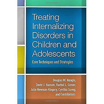 Behandling av sjukdomar hos barn och ungdomar att internalisera: Core tekniker och strategier