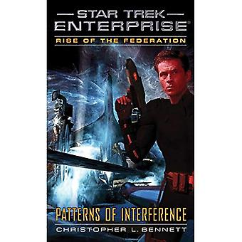 Rise of the Federation: Patterns of Interference - Star Trek: Enterprise