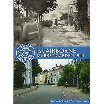 1st Airborne: Market Garden� 1944 (Past & Present)
