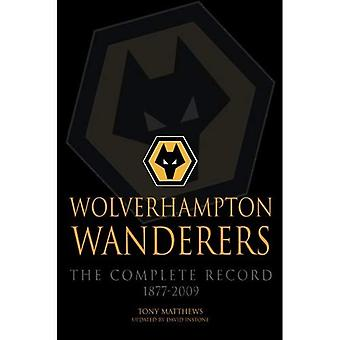 Wolverhampton Wanderers: The�Complete Record 1877-2009