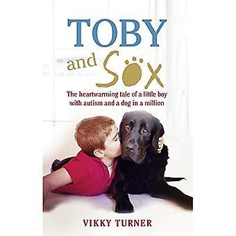 Toby und Sox: die herzerwärmende Geschichte eines kleinen Jungen mit Autismus und einem Hund in 1 Million