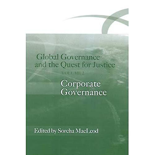 Global Governance and the Quest for Justice  Corporate Governance v. 2