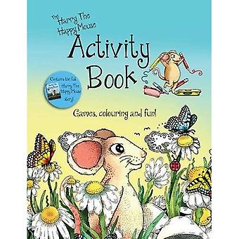 The Harry the Happy Mouse Activity Book