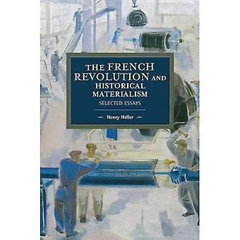 The French Revolution And Historical Materialism: Selected Essays