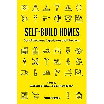 Self-Build Homes: Social Discourse, Experiences and Directions
