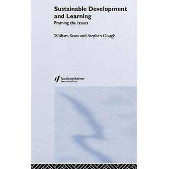 Sustainable Development and Learning Framing the Issues by Gough & Stephen