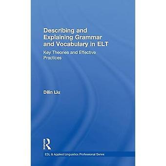 Beschreiben und erklären, Grammatik und Wortschatz in ELT wichtigsten Theorien und effektive Praktiken von Liu & Dilin