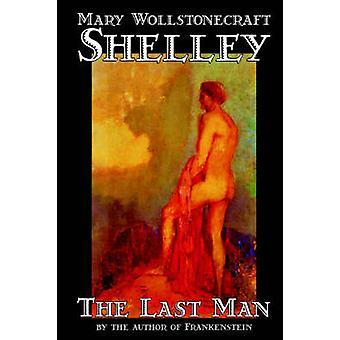 Den sidste mand af Mary Wollstonecraft Shelley Fiction Classics af Shelley & Mary Wollstonecraft