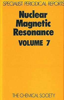 Nuclear Magnetic Resonance Volume 7 by Abraham & R J