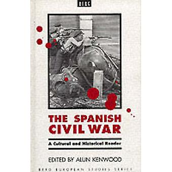 The Spanish Civil War A Cultural and Historical Reader by Kenwood & Alun