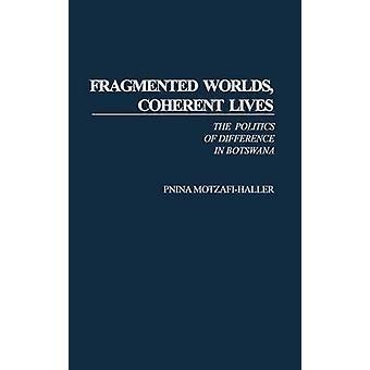 Kohärente fragmentierte Welten lebt Politik der Differenz in Botswana durch MotzafiHaller & Pnina