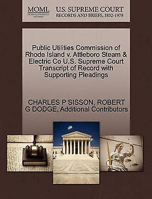 Public Utilicravates Commission of Rhode Island v. Attlebor Steam  Electric Co U.S. Supreme Court Transcript of Record with Supporting Pleadings by SISSON & CHARLES P