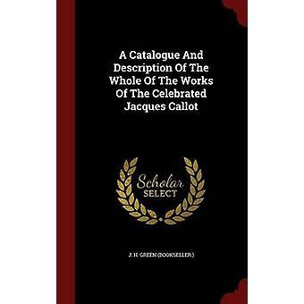 Un Catalogue et Description de The entier de The Works de The célébré Jacques Callot par libraire J. H. Green.