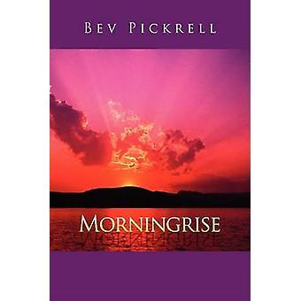 Morningrise av Pickrell & Bev