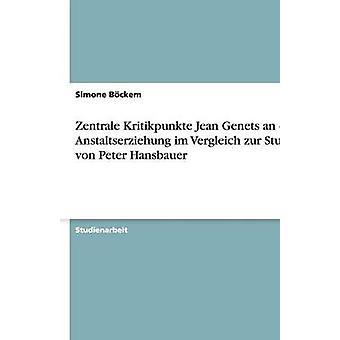 Zentrale Kritikpunkte Jean Genets an der Anstaltserziehung im Vergleich zur Studie von Peter Hansbauer by Bckem & Simone