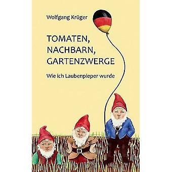 Tomaten Nachbarn Gartenzwerge por Kruger & Wolfgang