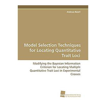Model Selection Techniques for Locating Quantitative Trait Loci by Baierl & Andreas
