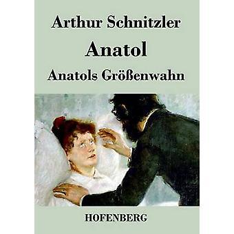 Anatol  Anatols Grenwahn by Arthur Schnitzler