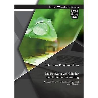 Die Relevanz Von Csr Fur Den Unternehmenserfolg Analyse Der Wissenschaftlichen Qualitat Einer Theorie by PitschnerFinn & Sebastian