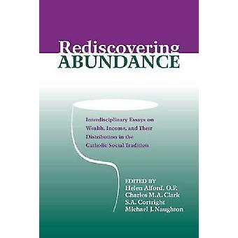 Rediscovering Abundance - Interdisciplinary Essays on Wealth - Income