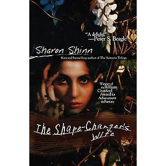 The Shape-Changer's Wife by Sharon Shinn - 9780441010615 Book