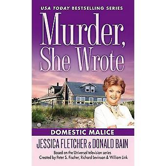 Domestic Malice by Jessica Fletcher - Donald Bain - 9780451414816 Book