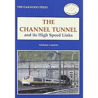 Channel Tunnel and Its High Speed Links by Nicholas Comfort - 9780853