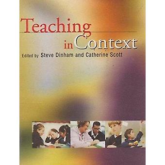 Teaching in Context by Steve Dinham - Catherine Scott - 9780864312143