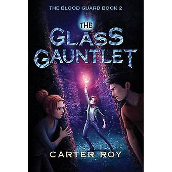 The Glass Gauntlet by Carter Roy - 9781477827154 Book
