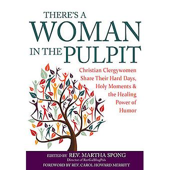 There's a Woman in the Pulpit - Christian Clergywomen Share Their Hard