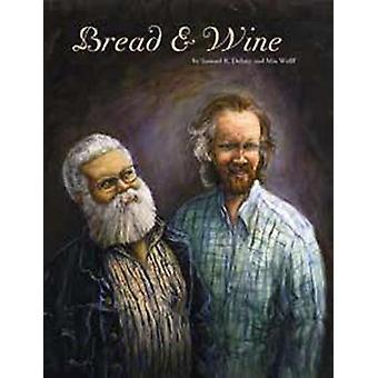 Bread & Wine by Samuel R. Delany - Mia Wolff - 9781606996324 Book