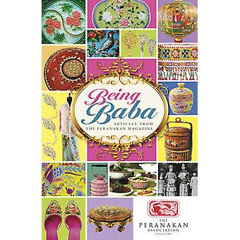 Being Baba - Articles from The Peranakan Magazine - 9789814677189 Book