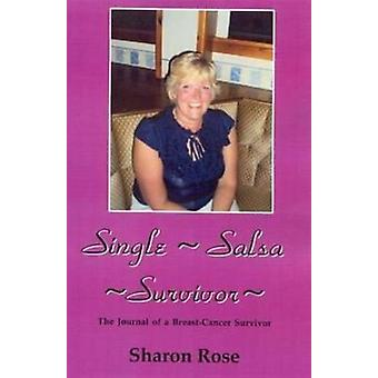 Single Salsa Survivor: The Journal of a Breast-cancer Survivor (Paperback) by Rose Sharon