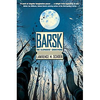 Barsk (Hardcover) by Schoen Lawrence M.
