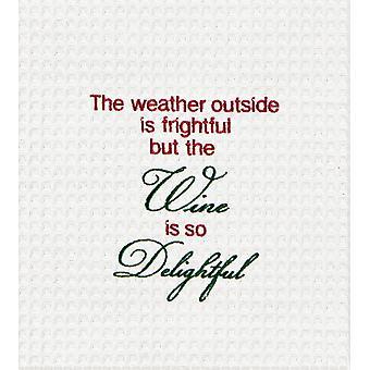 Wetter draußen ist furchtbar aber Wein ist So herrlich Urlaub Küchentuch