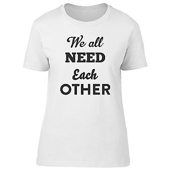 We All Need Each Other, Quote Tee Women's -Image by Shutterstock