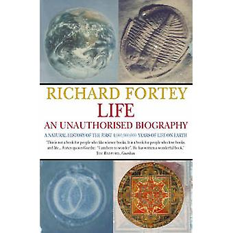 Life - An Unauthorized Biography - A Natural History of the First Four