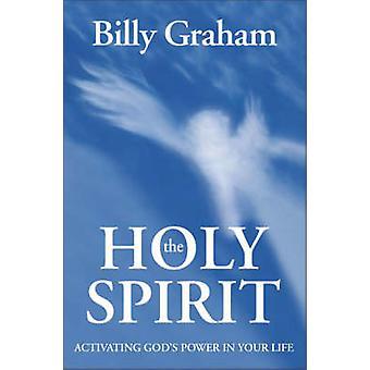 Den hellige ånd - aktivering af Guds magt i dit liv af Billy Graham